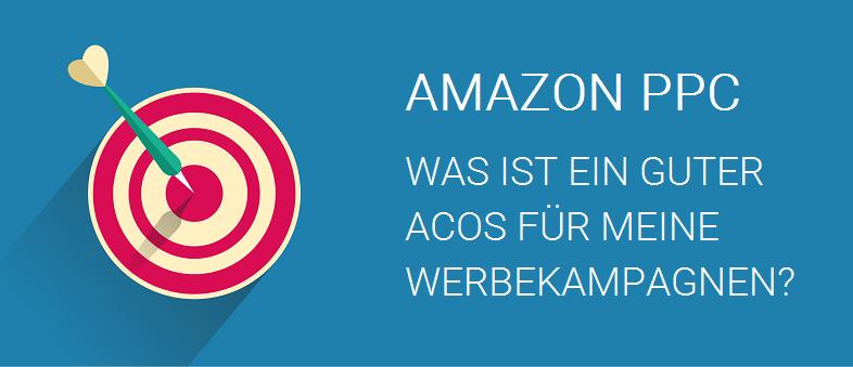 Amazon PPC - Was ist ein guter ACoS für meine Werbekampagnen