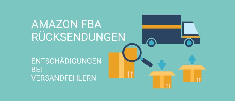 Amazon FBA Rücksendungen Entschädigungen bei Versandfehlern