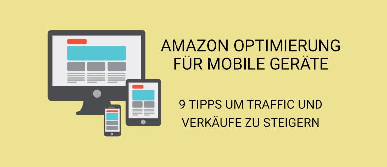 Amazon Optimierung für mobile Geräte – 9 Tipps um Traffic und Verkäufe steigern