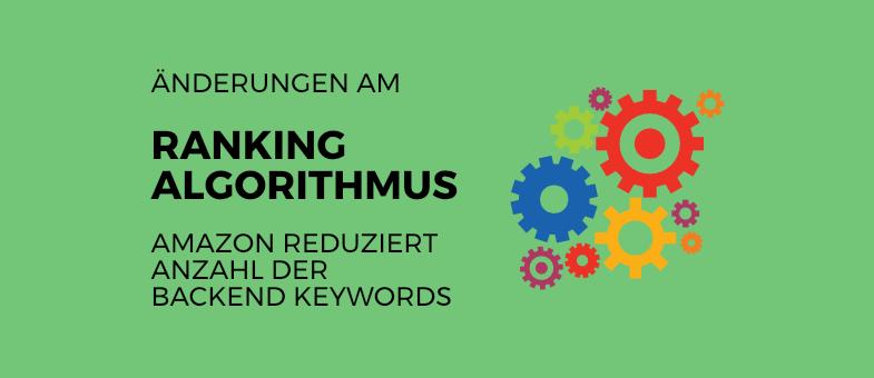 Änderungen am Amazon Rankingalgorithmus Amazon reduziert Anzahl der verfügbaren Backend Keywords