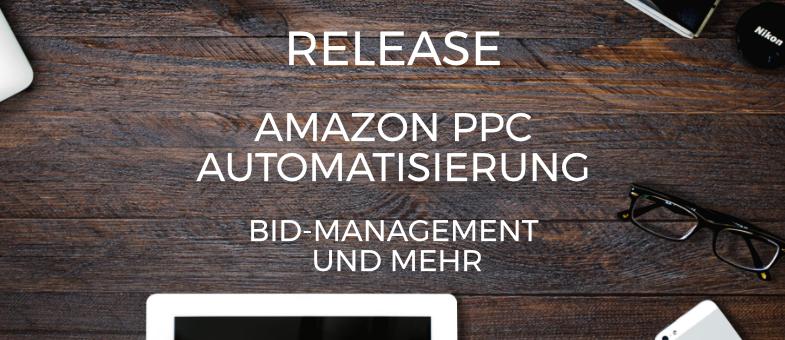 Release Amazon PPC Automatisierung für Bid-Management Negative Keywords und mehr